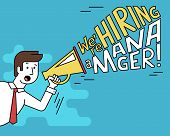 Flat line contour illustration of male employer shouting into a megaphone about hiring a professional manager. Megaphone with typography design text on blue background poster