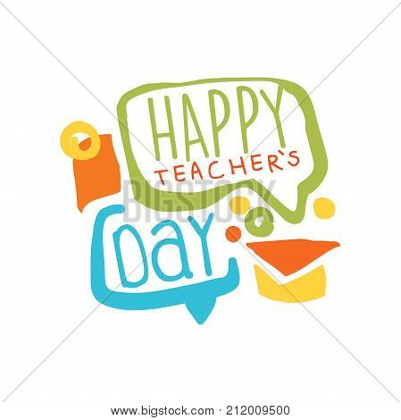 Happy Teachers Day card with speech bubbles and graduate cap. Education logo design for educational center, learning business, studying class. Back to school emblem. Flat vector isolated on white.