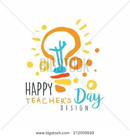 Happy Teachers Day label concept with electric lamp. Education logo original design for educational center, learning business, studying class, greeting card or poster. Flat vector isolated on white.
