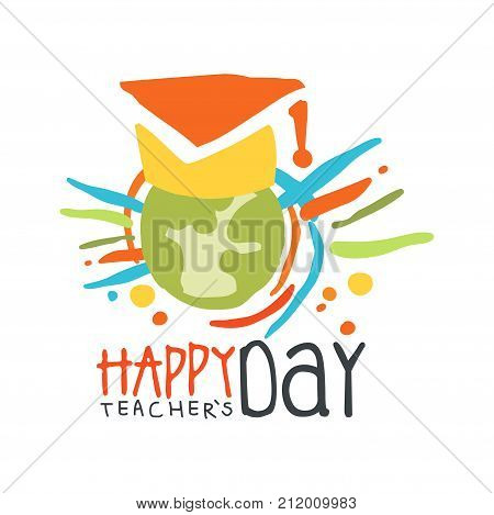 Happy Teachers Day label concept with Earth in graduate cap. Education logo original design for educational center, learning business, school or studying class. Flat vector isolated on white.