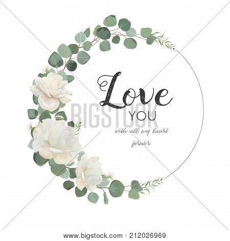 Vector floral design card. White Rose cute flower Eucalyptus branch with leaves & greenery mix round wreath. Greeting wedding invite template.Round frame border with Love you quote. Tender copy space