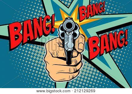 Bang sound of a shot revolver in hand. Pop art retro vector illustration