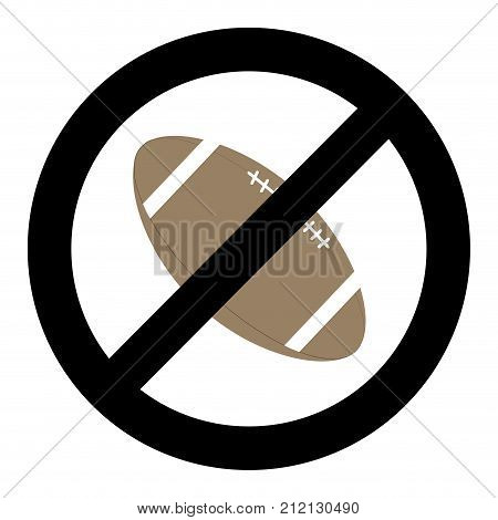 Banning ball for rugby. Vector symbol no ball and restrictions dont rugby not american sport illustration