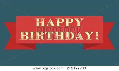 Happy birthday sign. On the red ribbon old retro inscription scratched white letters on a brown background. For vintage banners, postcards, invitations.