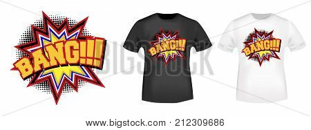 T-shirt print design. Bang comic art stamp and t shirt mockup. Printing and badge applique label t-shirts jeans casual and urban wear. Vector illustration.