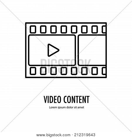 Video content icon. Footage content Line logo isolated on the white background. Vector illustration.