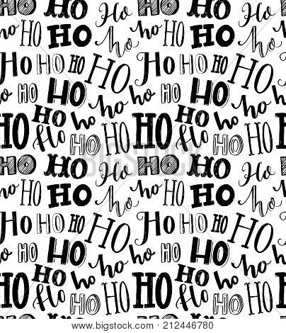 Seamless texture with repeating word Ho written in different styles of handmade typography. Christmas wrapping paper. Santa Claus laugh. Bold black and white pattern