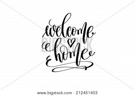 welcome home hand lettering inscription positive quote, motivational and inspirational poster, calligraphy vector illustration