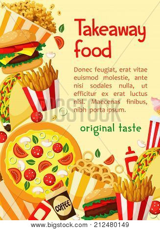 Fast food takeaway restaurant or cafe poster template. Vector fastfood design of burger, pizza and hot dog sandwich, cheeseburger or hamburger, onion rings and chicken nuggets or ice cream dessert