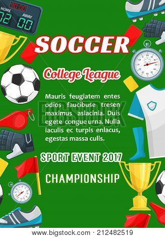 Soccer college league football cup or champion tournament poster template. Vector design of soccer ball, goal gates and score table and referee with whistle on playing soccer field for event