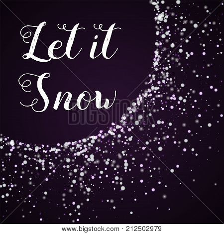 Let It Snow Greeting Card. Amazing Falling Snow Background. Amazing Falling Snow On Deep Purple Back