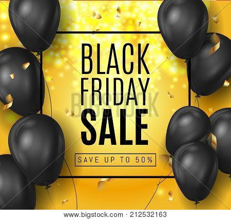 Black Friday Sale ads with Shine Black Balloons on Gold Background with Golden confetti and frame .  Shopping Day sale offer, banner template.  Autumn Shop market poster design. Vector illustration.