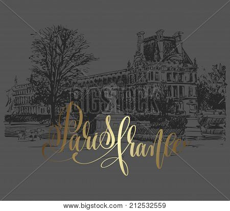 Paris France golden lettering inscription on dark background with sketch drawing of the Louvre - famous place in France, vector illustration