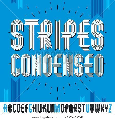 Set of trendy modern vector capital alphabet letters isolated. Funky bold condensed font for use as business poster design elements. Created using geometric stripes.