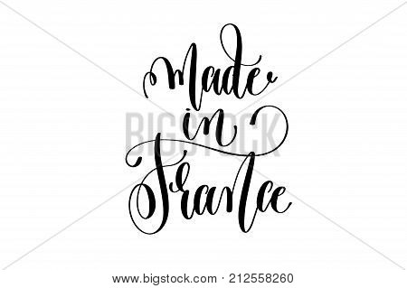 made in France hand lettering modern typography inscription to tourism and travel greeting card in Paris France isolated on white background, brush ink calligraphy vector illustration