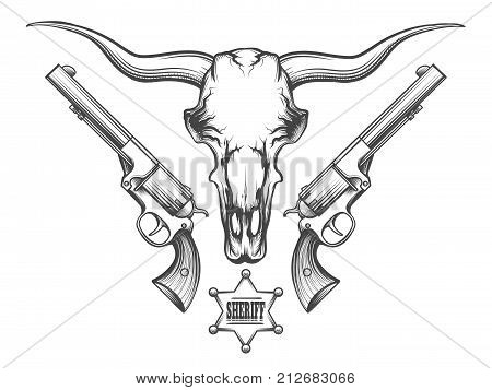 Bison skull with pair of revolvers and sheriff badge drawn in engraving style. Vector illustration.