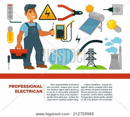Professional electrician services promotional poster with man with toolkit, solar battery, wind generators, plant with smoke, new power sockets, bright bulbs and compact voltmeter vector illustration.