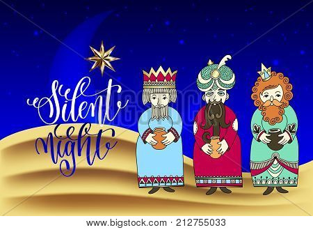 three kings for christian christmas holiday design - Melchior, Gaspard and Balthazar, three wise men bring presents to Jesus with big star and silent night hand lettering, vector illustration