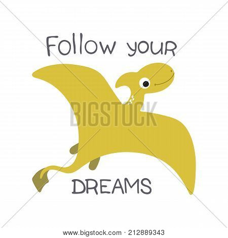 Cute cartoon dino illustration. Folow your dreams