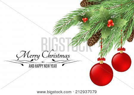 Christmas background with text. Merry Christmas and Happy New Year. Snowy berries fur tree cones isolated on white background. Red Christmas balls. Vector illustration