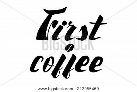 First coffee lettering in black and white