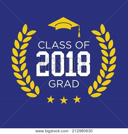 Class Of 2018 . Congratulations Graduate Typography .