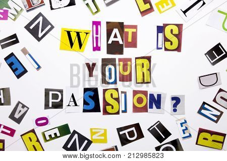 A Word Writing Text Showing Concept Of What Is Your Passion Made Of Different Magazine Newspaper Let