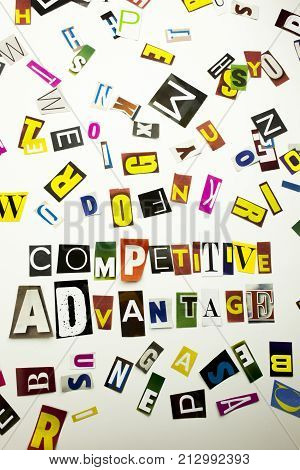 A Word Writing Text Showing Concept Of Competitive Advantage Made Of Different Magazine Newspaper Le