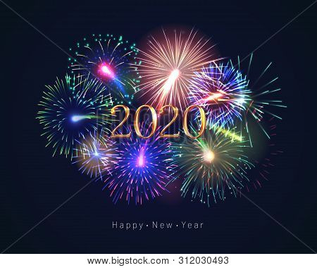 Happy New Year 2020 Congratulation With Fireworks Series. Celebratory Template With Realistic Dazzli