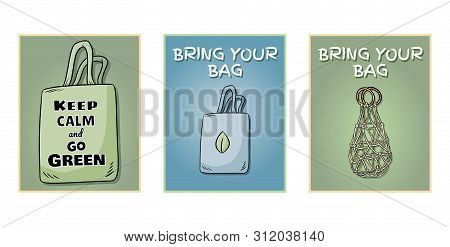 Bring Your Own Bag Every Day Set Of Posters. Motivational Phrase. Ecological And Zero-waste Product.