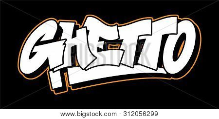 Graffiti Ghetto Inscription Decorative Lettering Vandal Street Art Free Wild Style On The Wall City