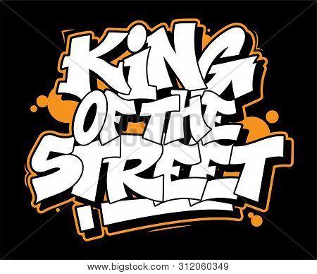 Graffiti White Inscription King Of The Street Decorative Lettering Street Art Free Wild Style On The