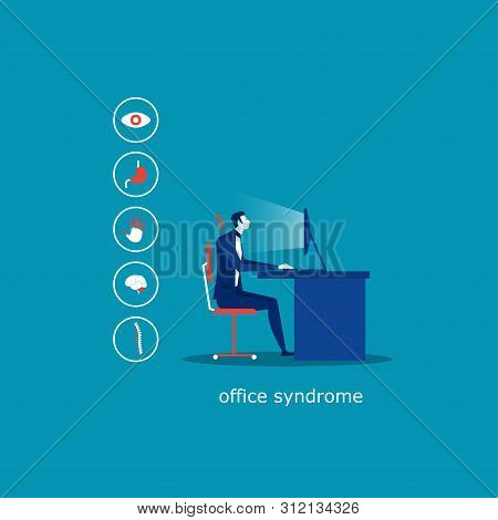 Business Man Sit On Chair Office Syndrome Infographic  ( Hypertension , Glaucoma , Trigger Finger ,