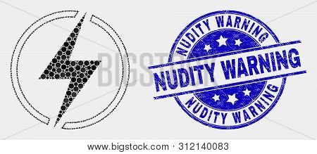 Pixel Electricity Mosaic Pictogram And Nudity Warning Seal. Blue Vector Round Grunge Seal With Nudit