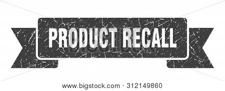 Product Recall Grunge Ribbon. Product Recall Sign. Product Recall Banner