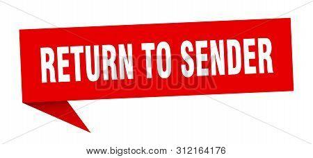 Return To Sender Speech Bubble. Return To Sender Sign. Return To Sender Banner