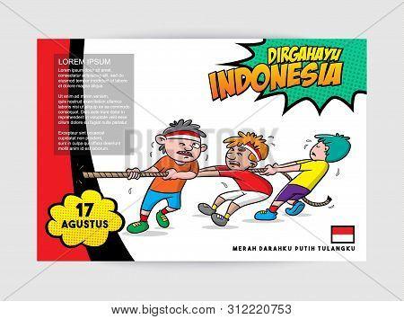 Dirgahayu Or Happy Indonesia Independence Day With Cartoon Tug Of War Illustration, Merah Darahku Pu