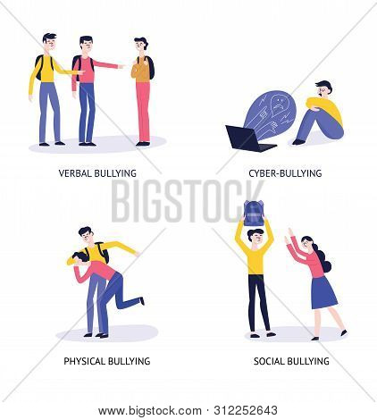 4 Types Of Bulling: Verbal, Cyber, Physical, Social.