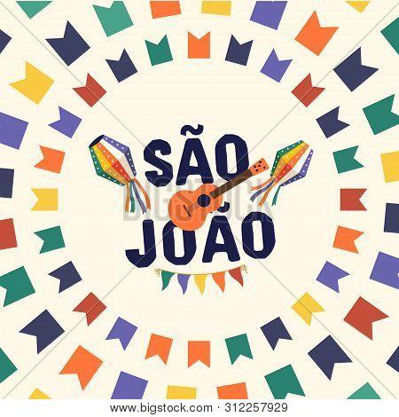 Brazilian Traditional Celebration Festa Junina. Portuguese Brazilian Text Saying Hurray Saint John.