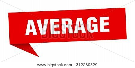 Average Speech Bubble. Average Sign. Average Banner