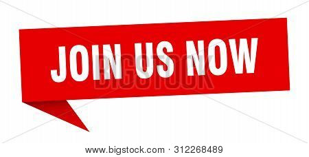 Join Us Now Speech Bubble. Join Us Now Sign. Join Us Now Banner