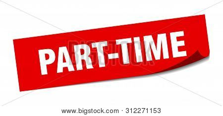 Part-time Sticker. Part-time Square Isolated Sign. Part-time