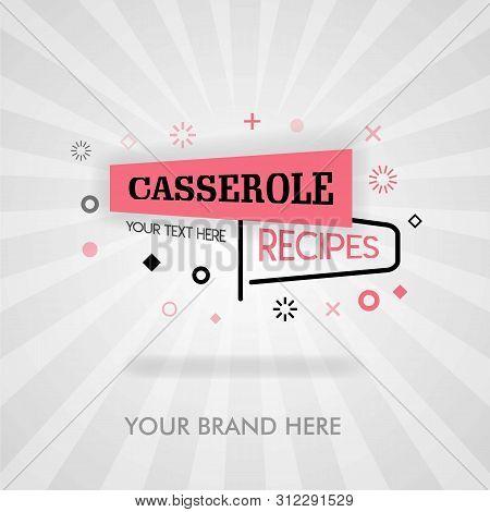 Casserole Food Recipe. Casserole Restaurant In America. Casserole Food Near Me. Can Be For Promotion