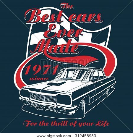 The Best Cars Ever Made Vector Graphic Design.classic Car Tee Shirt Design.retro And Vintage Style.d