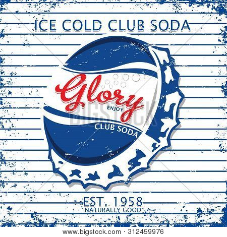Ice Cold Club Soda Glory  Vector Graphic Design.retro And Vintage Style