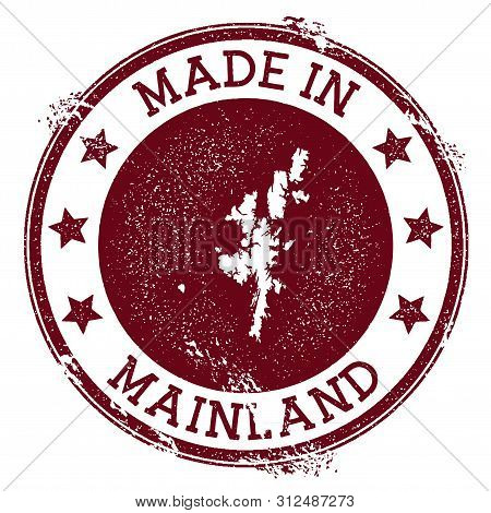 Made In Mainland Stamp. Grunge Rubber Stamp With Made In Text And Island Map. Ideal Vector Illustrat