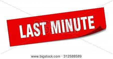 Last Minute Sticker. Last Minute Square Isolated Sign. Last Minute