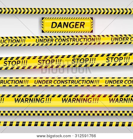 Black And Yellow Stripes Set. Warning Tapes. Danger Signs. Caution , Barricade Tape, Stop, Under Con
