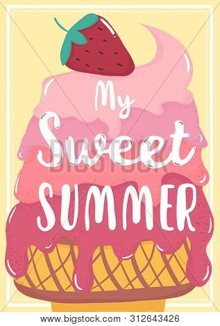 Cute Sweet Pink Strawberry Melted Ice Cream Summer Card With My Sweet Summer Text Flat Vector Ice Cr