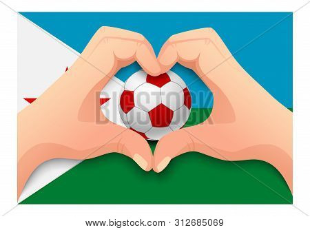Djibouti Flag And Hand Heart Shape. National Football Background. Soccer Ball With Flag Of Djibouti